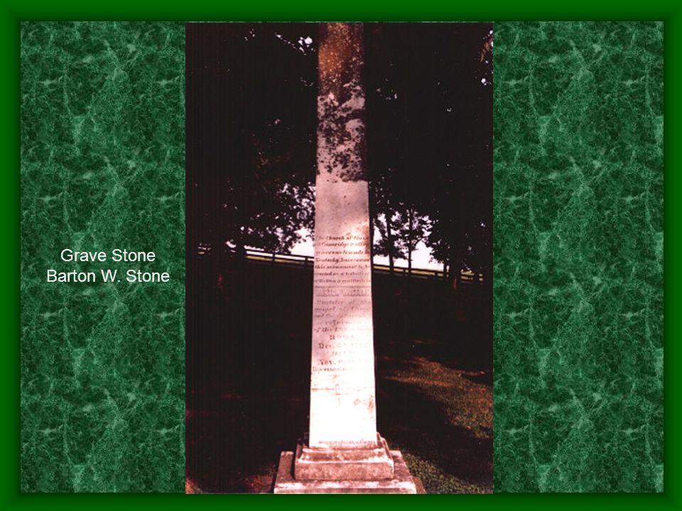 Grave Stone Barton W. Stone