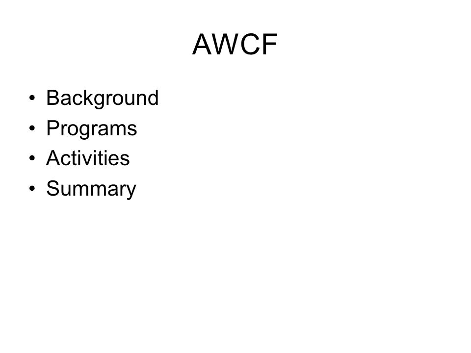 AWCF Background Programs Activities Summary