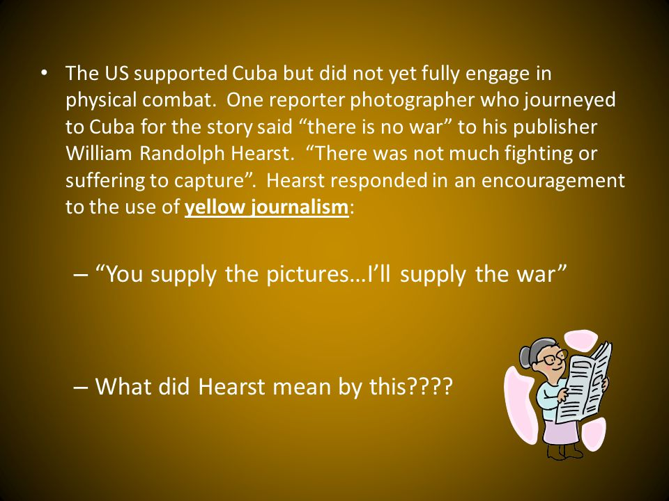 The US supported Cuba but did not yet fully engage in physical combat.