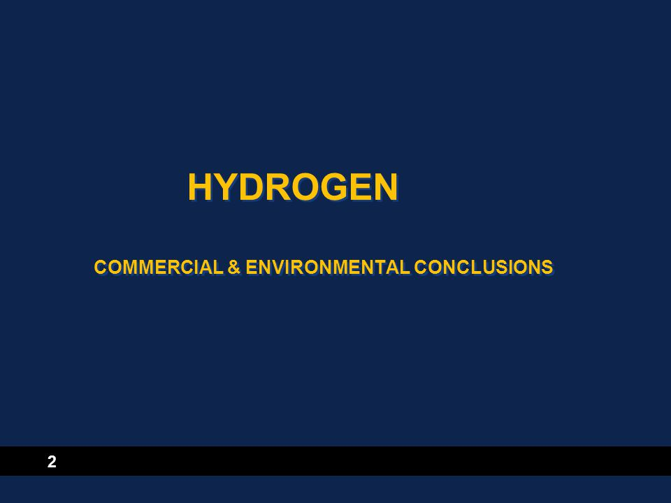 2 HYDROGEN COMMERCIAL & ENVIRONMENTAL CONCLUSIONS