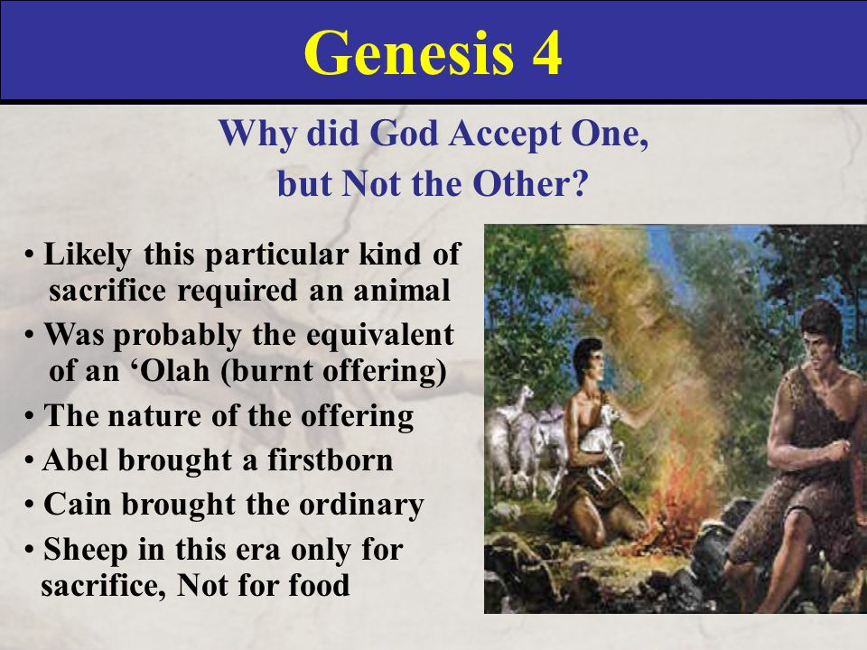 Genesis 4 Why did God Accept One, but Not the Other.
