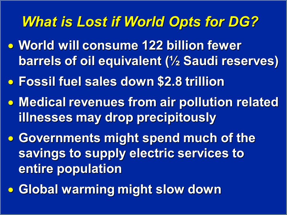 What is Lost if World Opts for DG.