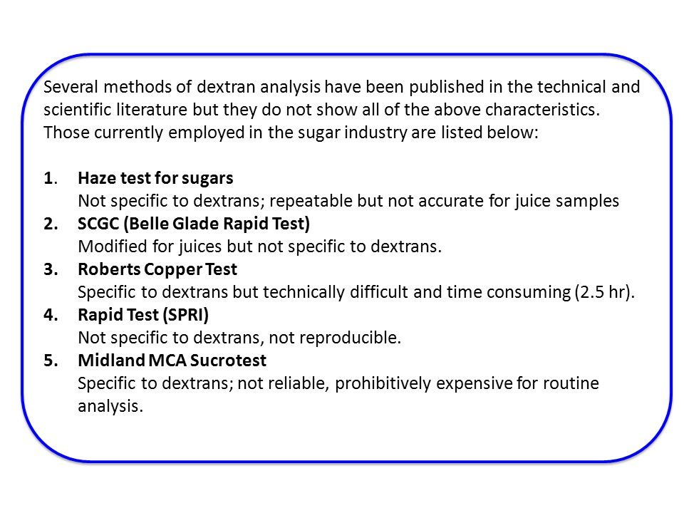 Several methods of dextran analysis have been published in the technical and scientific literature but they do not show all of the above characteristics.