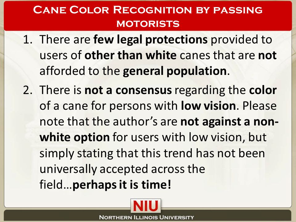 1.There are few legal protections provided to users of other than white canes that are not afforded to the general population.