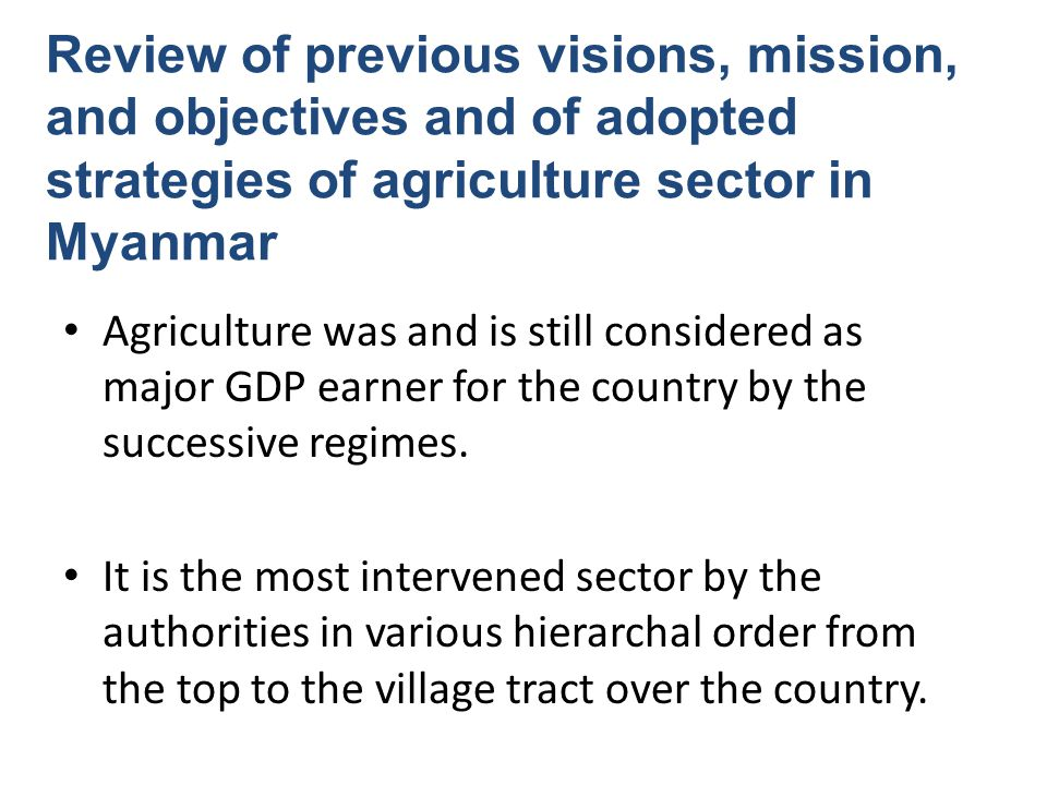 Need for Redesigning Agricultural Development: Vision, Strategies and Business Models Myanmar Comprehensive Development Vision (MCDV) has been envisaged by the Japanese economic development team from ERIA (Economic Research Institute for ASEAN and East Asia).