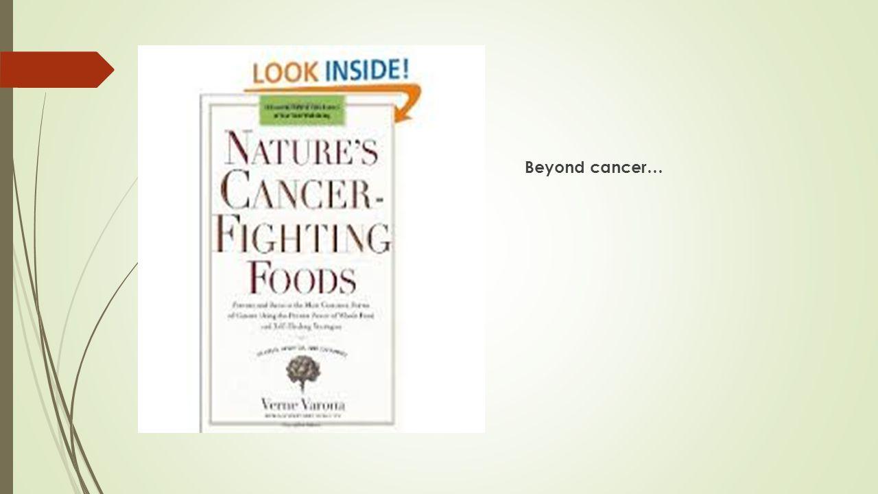 Beyond cancer…