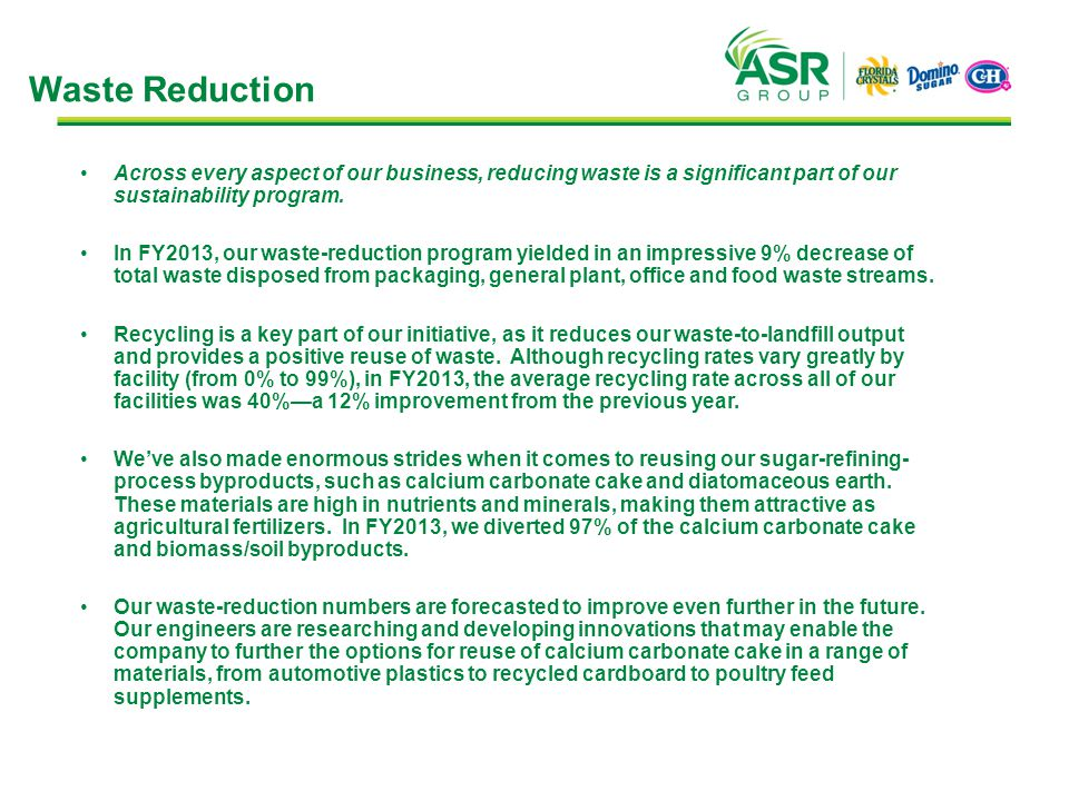 Waste Reduction Across every aspect of our business, reducing waste is a significant part of our sustainability program. In FY2013, our waste-reductio