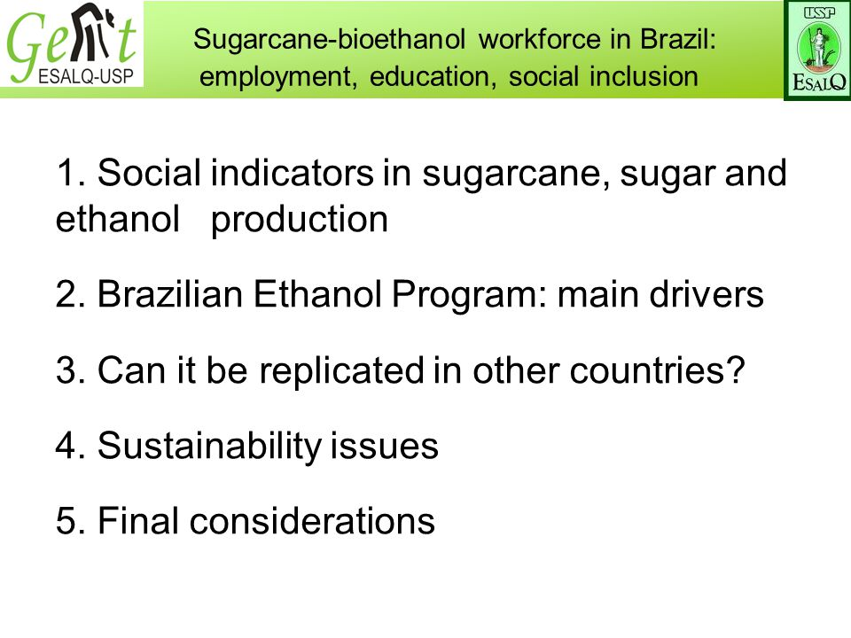 1. Social indicators in sugarcane, sugar and ethanol production 2.