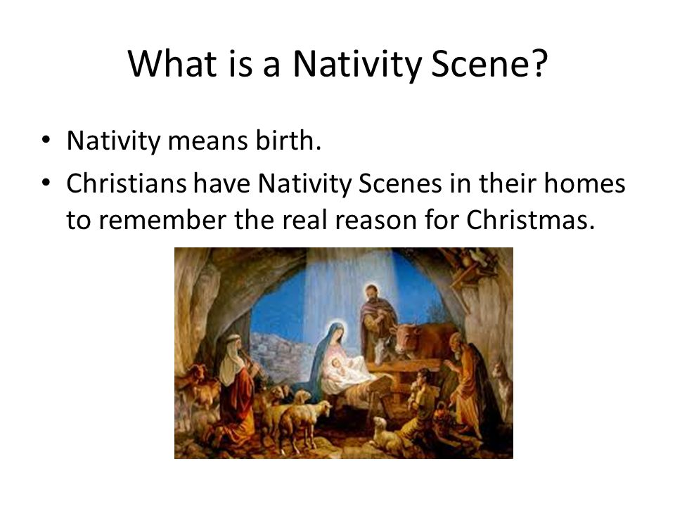 What is a Nativity Scene. Nativity means birth.