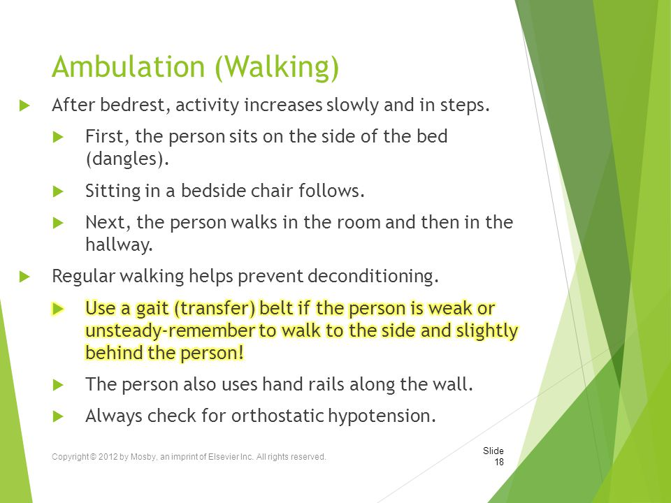 Ambulation (Walking) Copyright © 2012 by Mosby, an imprint of Elsevier Inc. All rights reserved. Slide 18