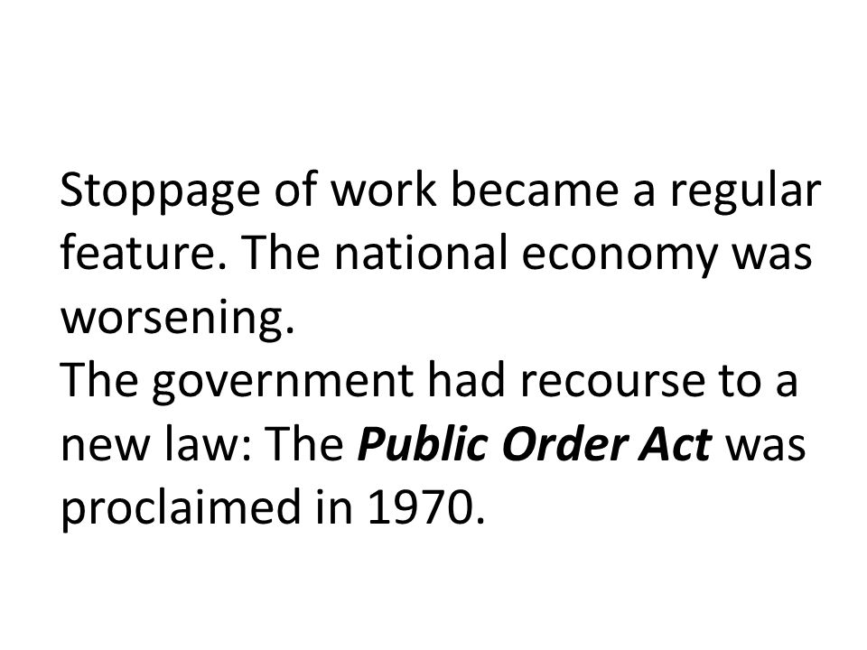Stoppage of work became a regular feature. The national economy was worsening.