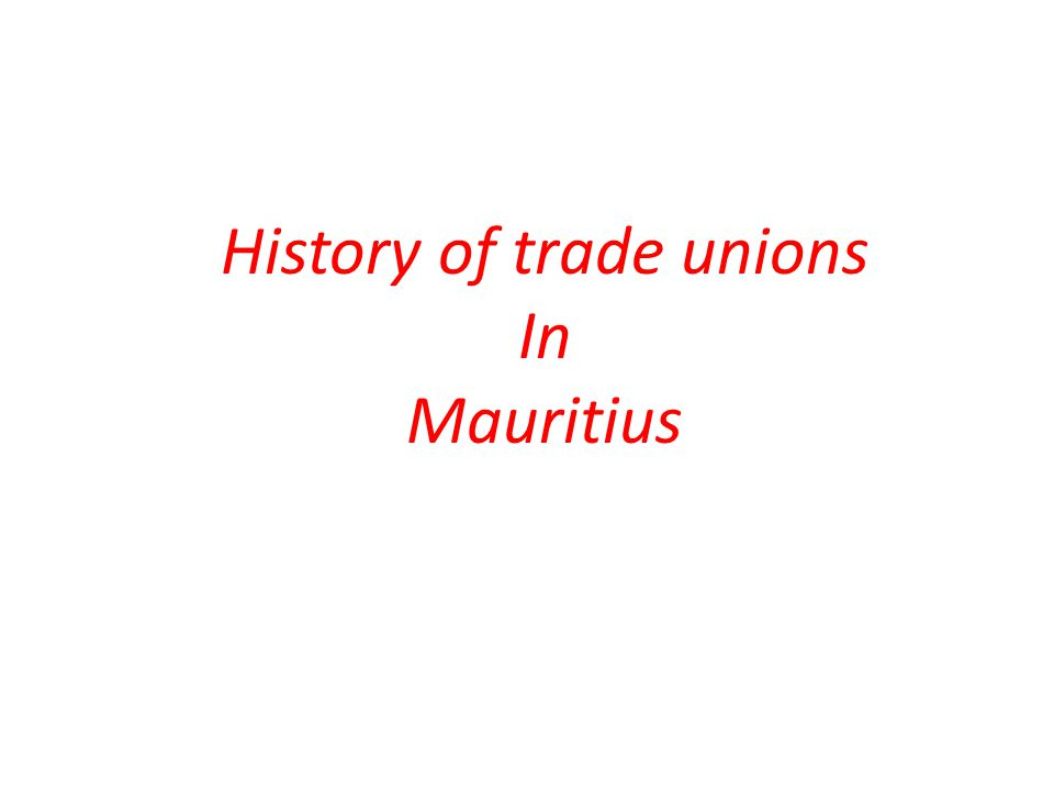 History of trade unions In Mauritius