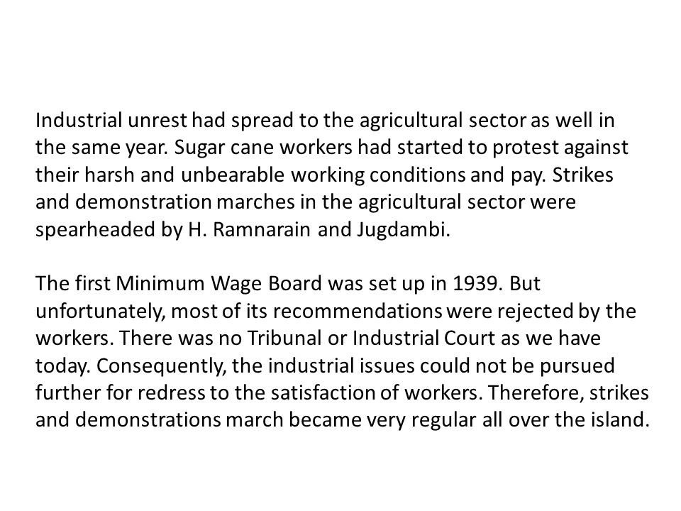 Industrial unrest had spread to the agricultural sector as well in the same year.