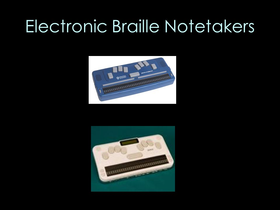 Electronic Braille Notetakers