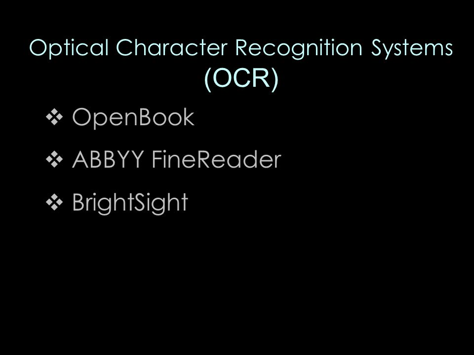 Optical Character Recognition Systems (OCR)  OpenBook  ABBYY FineReader  BrightSight