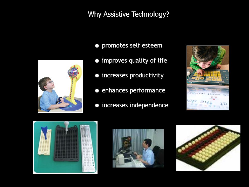 Why Assistive Technology.