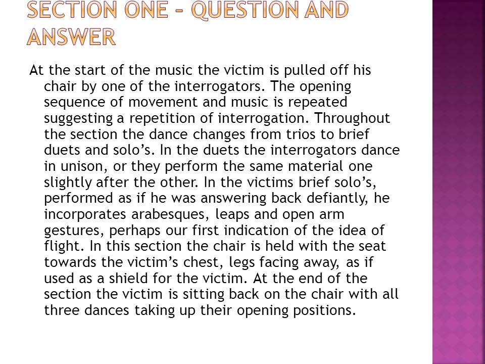 At the start of the music the victim is pulled off his chair by one of the interrogators. The opening sequence of movement and music is repeated sugge