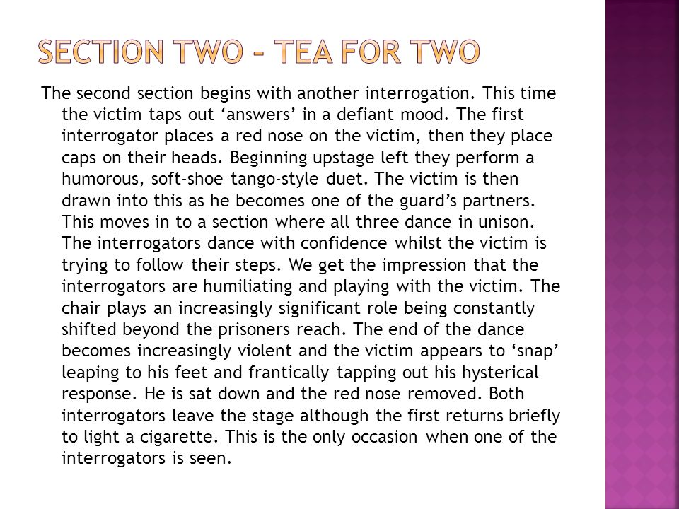 The second section begins with another interrogation. This time the victim taps out 'answers' in a defiant mood. The first interrogator places a red n