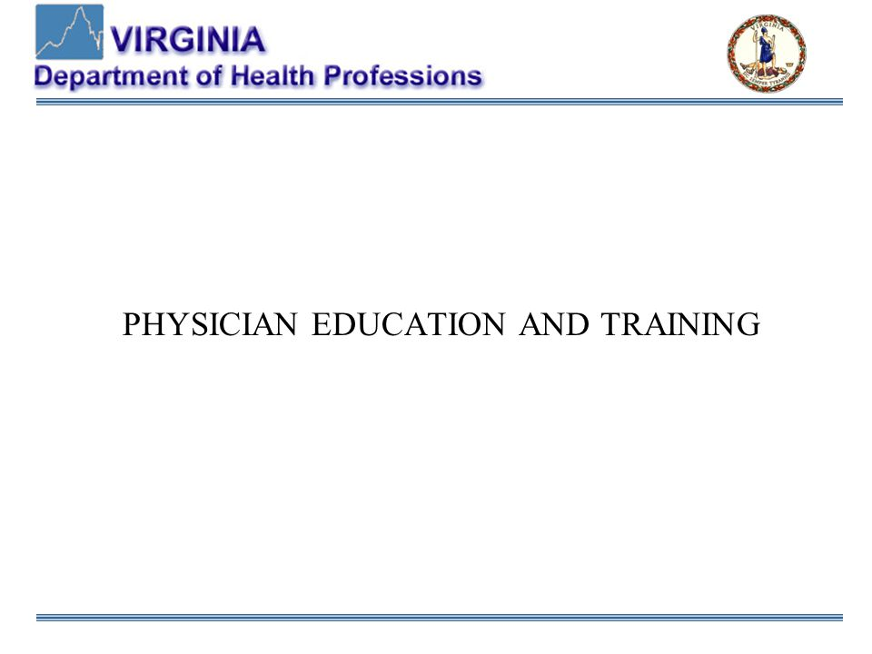 PHYSICIAN EDUCATION AND TRAINING