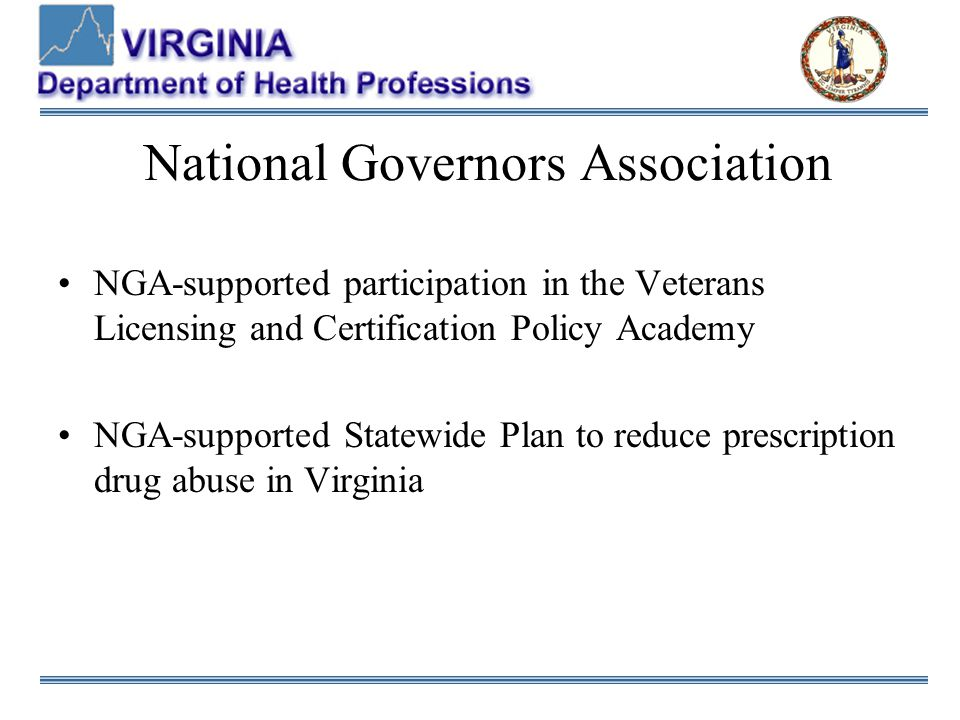 National Governors Association NGA-supported participation in the Veterans Licensing and Certification Policy Academy NGA-supported Statewide Plan to