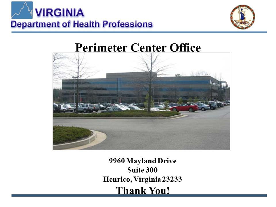 9960 Mayland Drive Suite 300 Henrico, Virginia 23233 Thank You! Perimeter Center Office