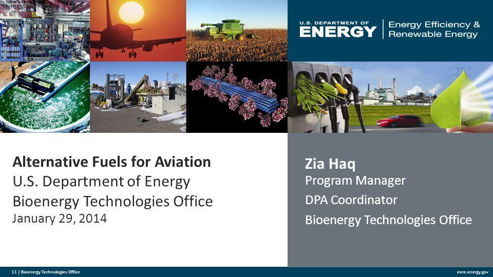 11 | Bioenergy Technologies Officeeere.energy.gov Alternative Fuels for Aviation U.S. Department of Energy Bioenergy Technologies Office January 29, 2