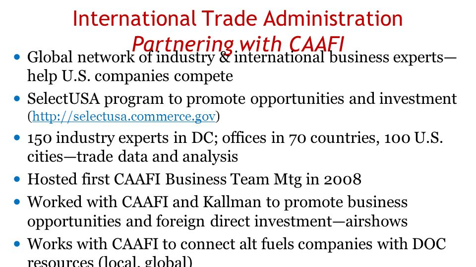 International Trade Administration Partnering with CAAFI Global network of industry & international business experts— help U.S.