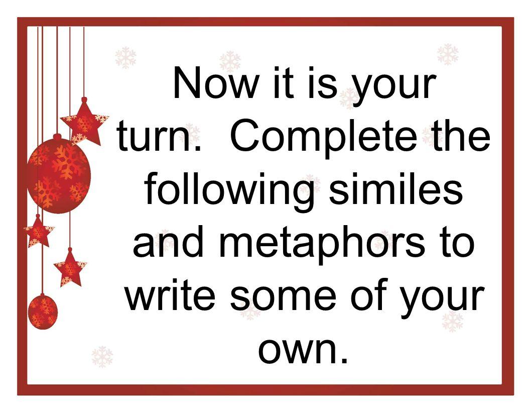 METAPHOR The Christmas tree is a ___________. #1