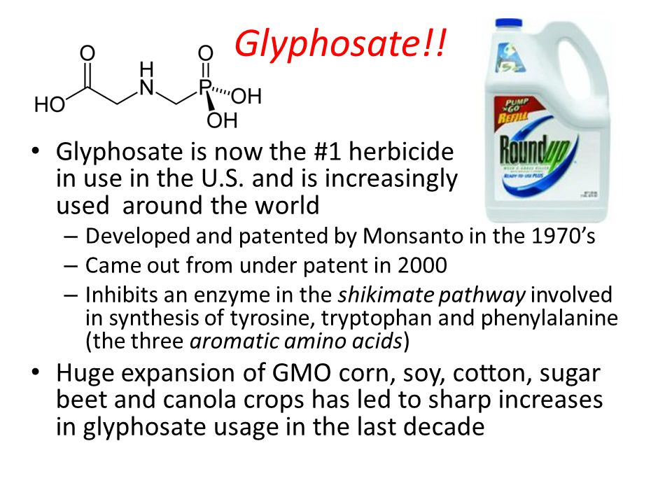 Glyphosate!. Glyphosate is now the #1 herbicide in use in the U.S.