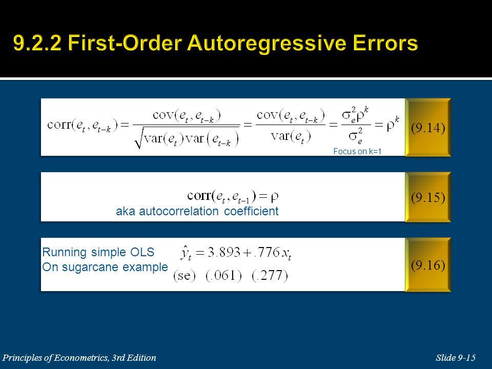 aka autocorrelation coefficient Running simple OLS On sugarcane example Focus on k=1