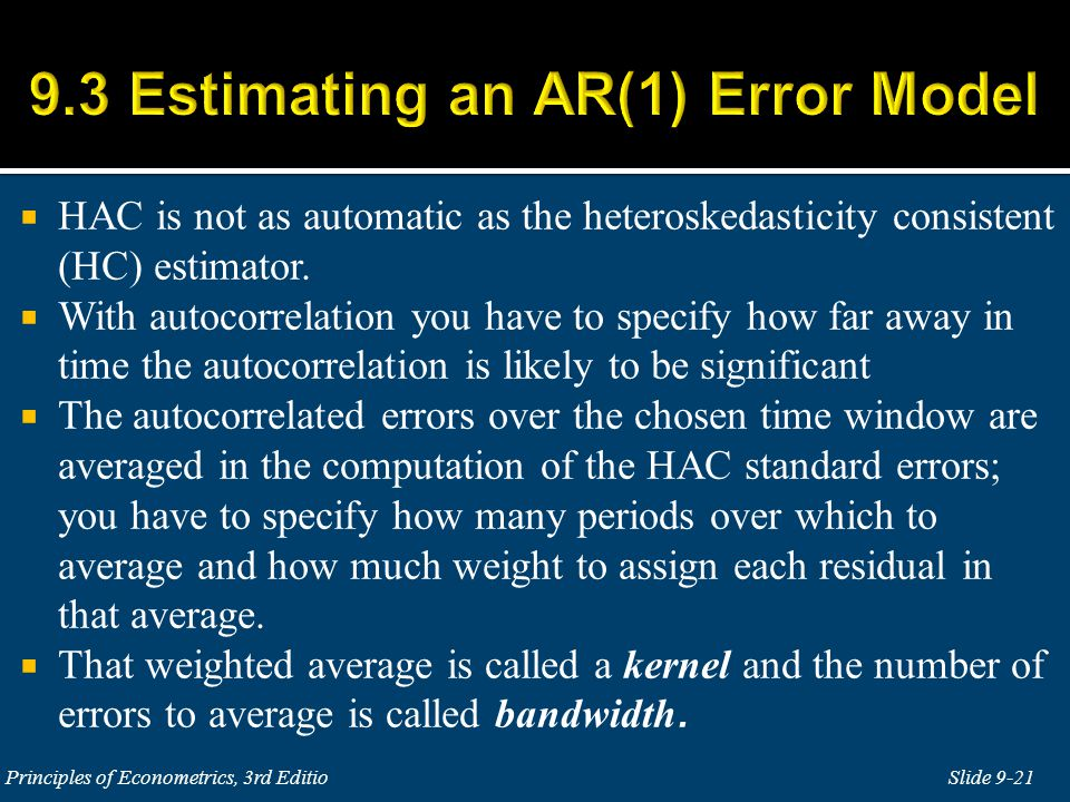  HAC is not as automatic as the heteroskedasticity consistent (HC) estimator.