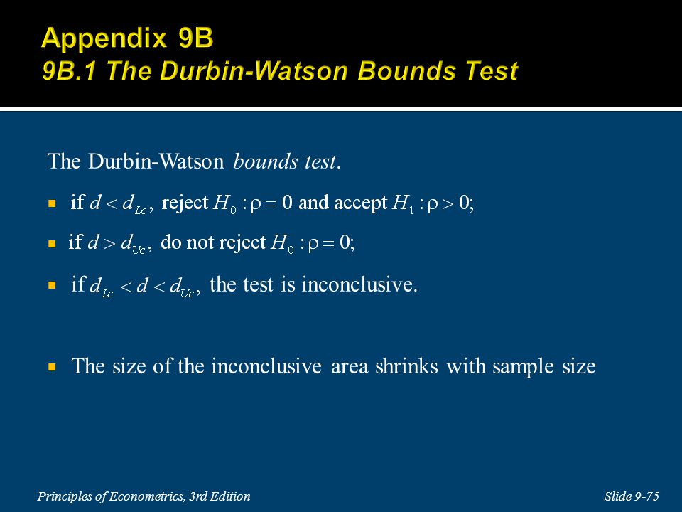 The Durbin-Watson bounds test.  if the test is inconclusive.