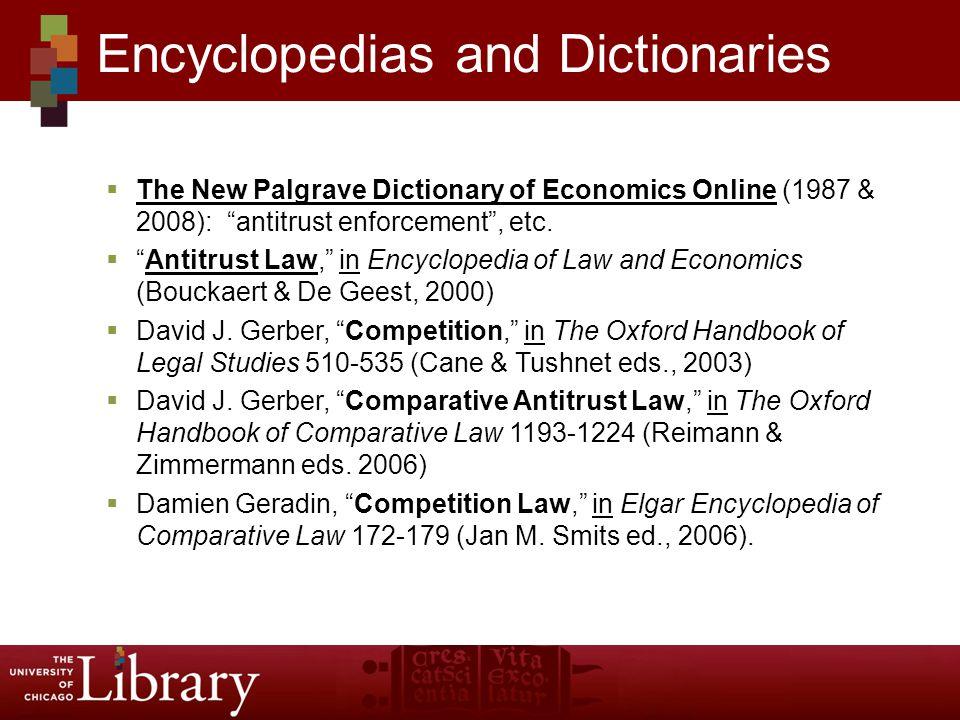  The New Palgrave Dictionary of Economics Online (1987 & 2008): antitrust enforcement , etc.