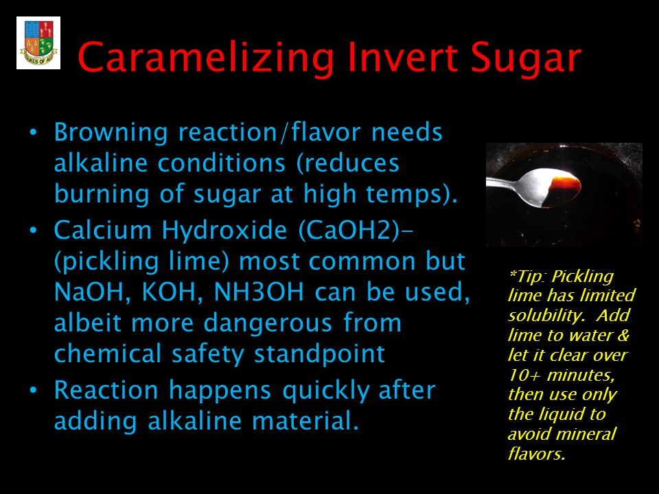 Caramelizing Invert Sugar Browning reaction/flavor needs alkaline conditions (reduces burning of sugar at high temps).