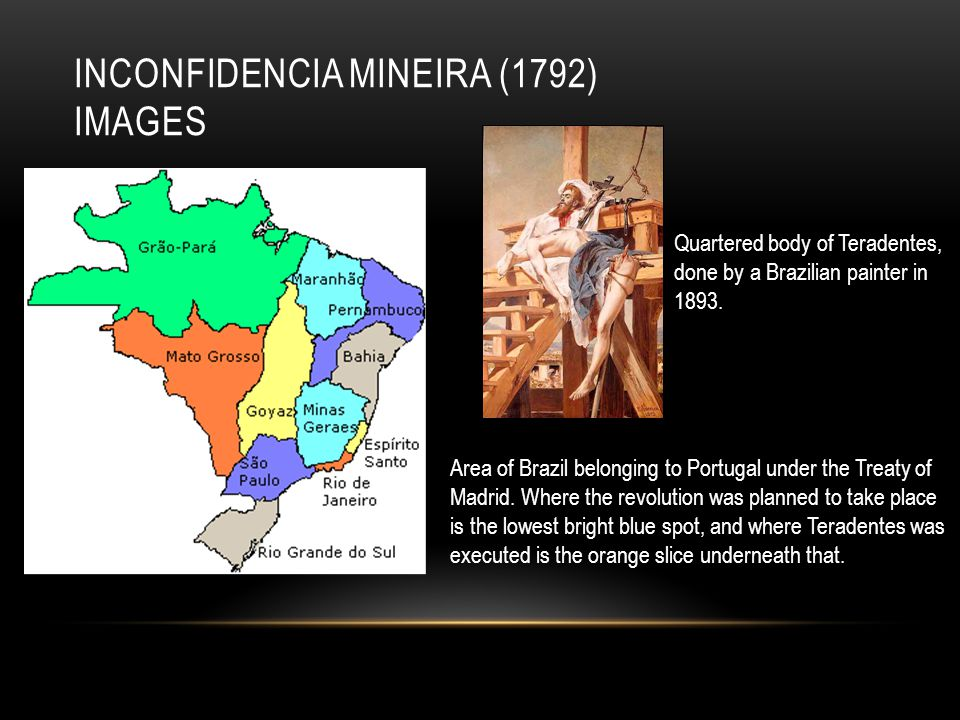 INCONFIDENCIA MINEIRA (1792) IMAGES Area of Brazil belonging to Portugal under the Treaty of Madrid.