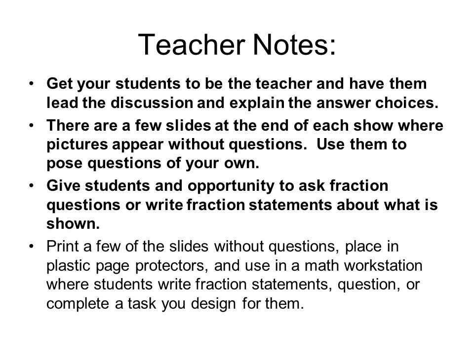 Teacher Notes: Get your students to be the teacher and have them lead the discussion and explain the answer choices. There are a few slides at the end
