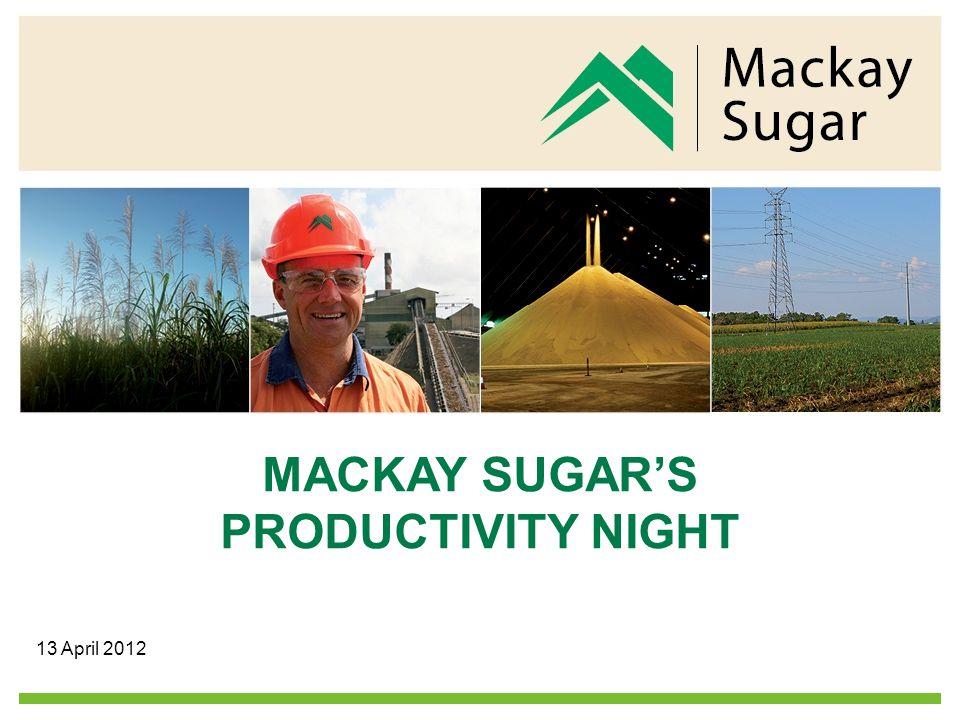 MACKAY SUGAR'S PRODUCTIVITY NIGHT 13 April 2012