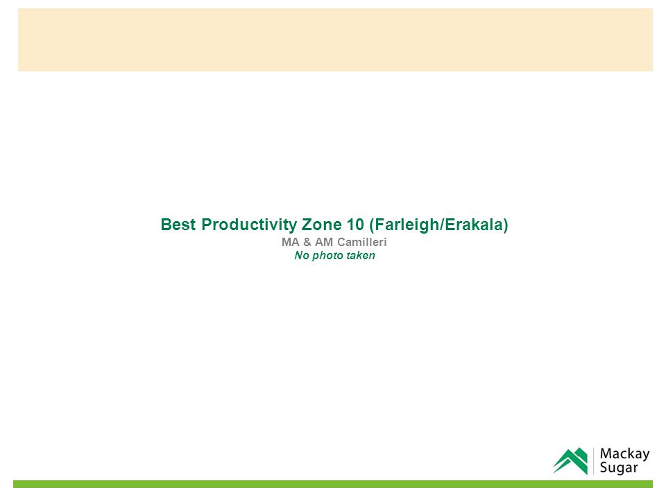 Best Productivity Zone 10 (Farleigh/Erakala) MA & AM Camilleri No photo taken