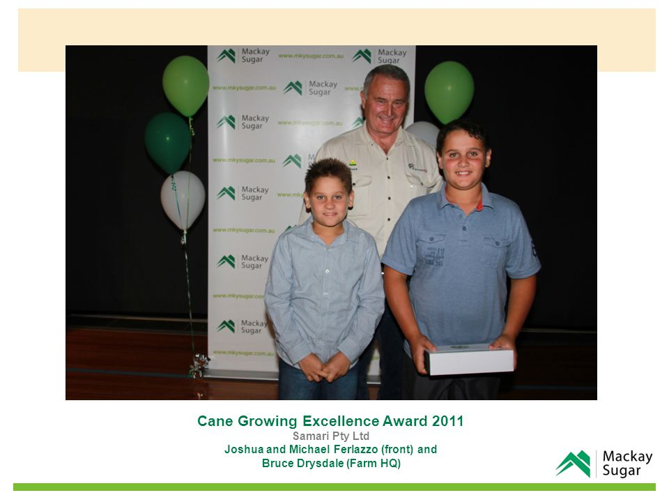 Cane Growing Excellence Award 2011 Samari Pty Ltd Joshua and Michael Ferlazzo (front) and Bruce Drysdale (Farm HQ)