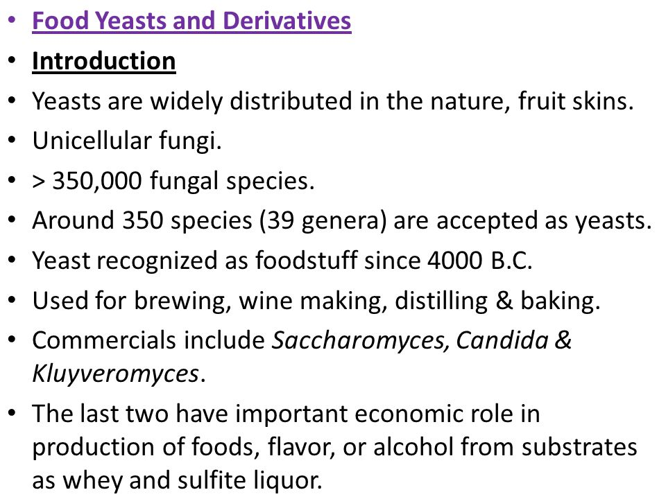 Production of Food Yeast While baker's yeasts are usually produced from molasses using special strains of Sacch.