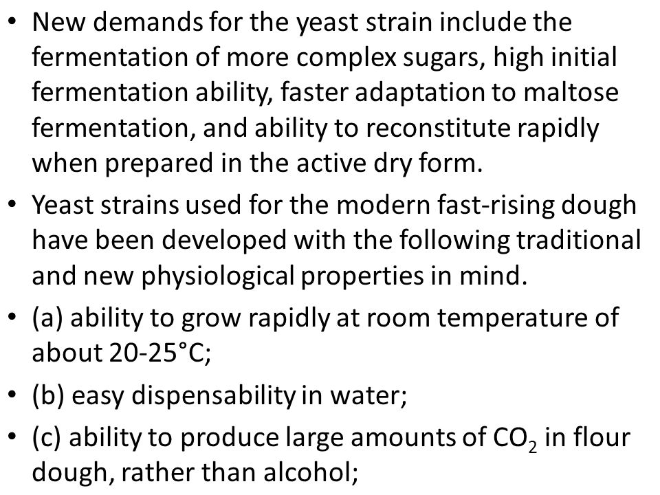 New demands for the yeast strain include the fermentation of more complex sugars, high initial fermentation ability, faster adaptation to maltose ferm