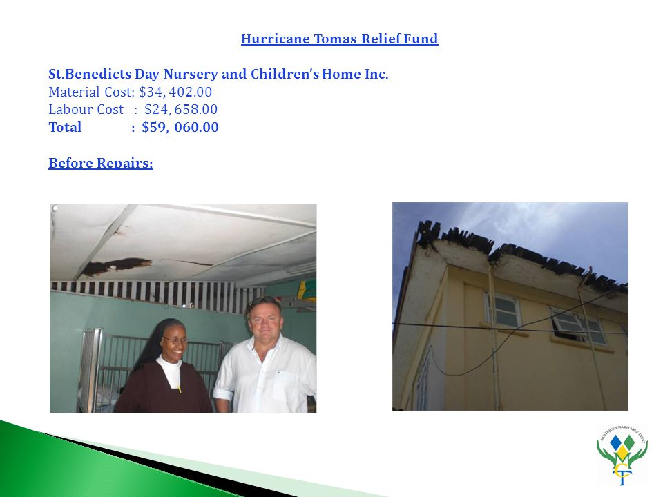 Hurricane Tomas Relief Fund St.Benedicts Day Nursery and Children's Home Inc.