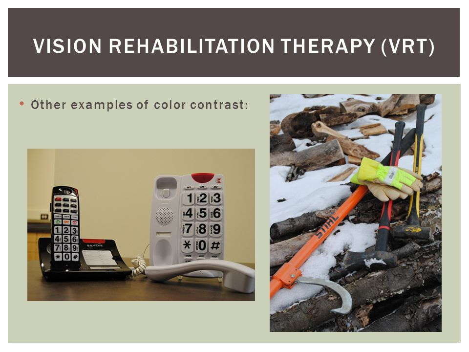 Other examples of color contrast: VISION REHABILITATION THERAPY (VRT)