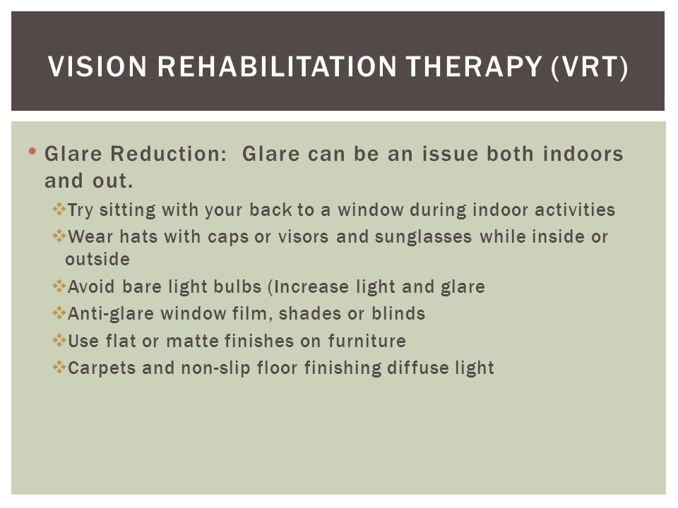 Glare Reduction: Glare can be an issue both indoors and out.