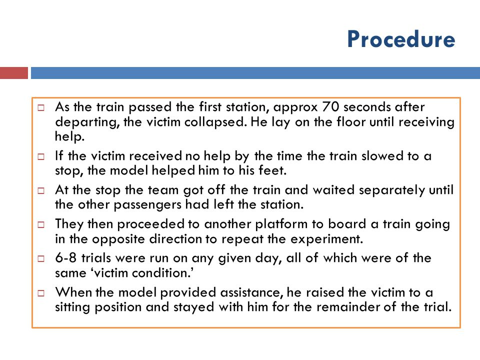 Procedure  As the train passed the first station, approx 70 seconds after departing, the victim collapsed. He lay on the floor until receiving help.