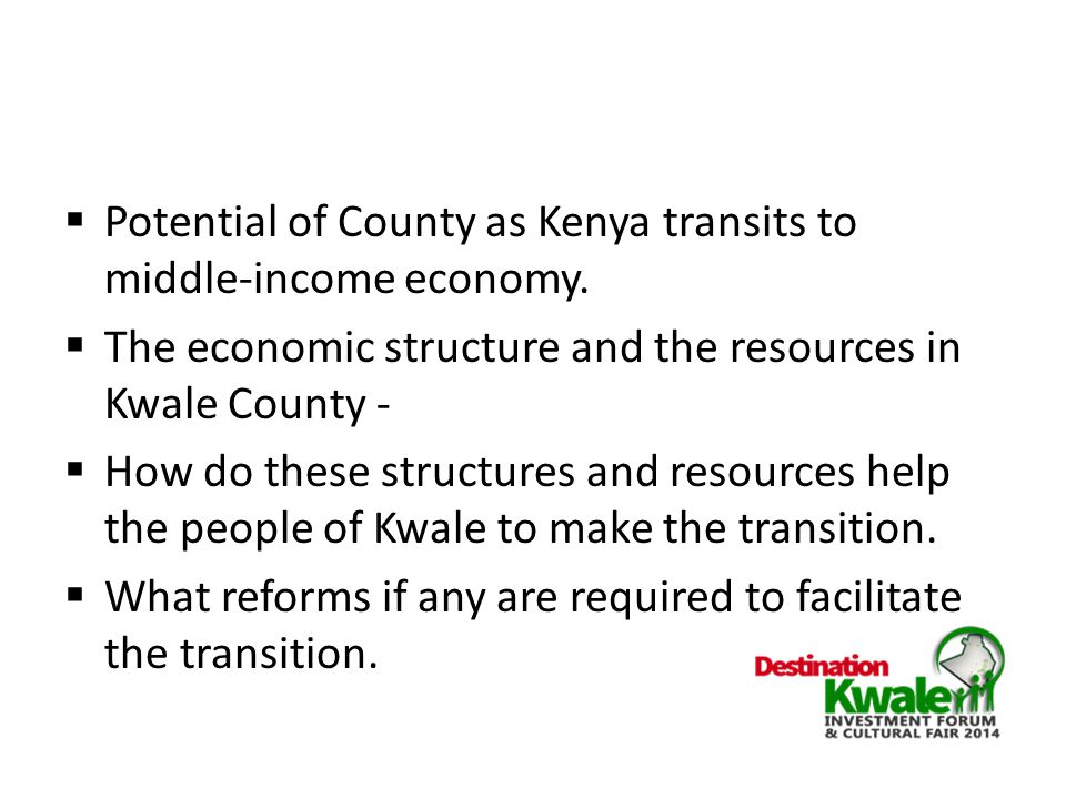 Potential of County as Kenya transits to middle-income economy.