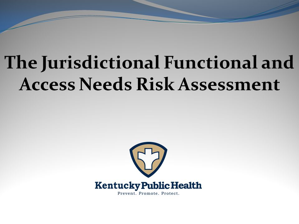The Jurisdictional Functional and Access Needs Risk Assessment