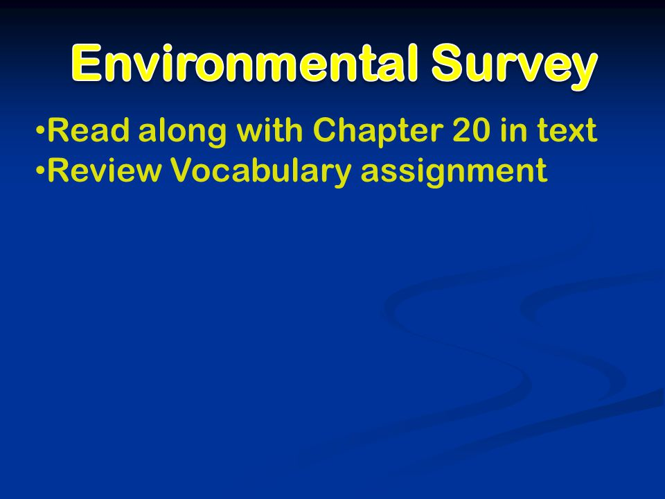 Read along with Chapter 20 in text Review Vocabulary assignment