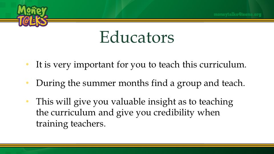 Educators It is very important for you to teach this curriculum.