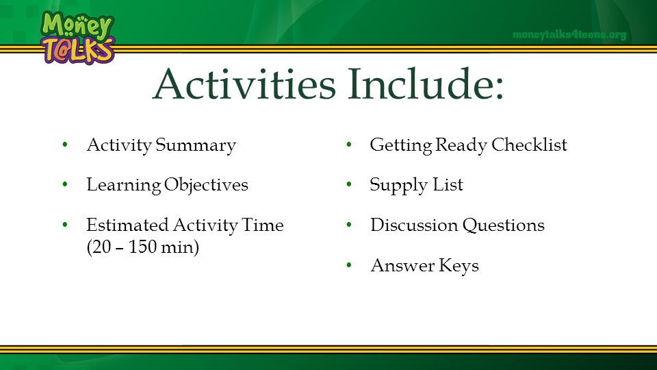 Activities Include: Activity Summary Learning Objectives Estimated Activity Time (20 – 150 min) Getting Ready Checklist Supply List Discussion Questions Answer Keys
